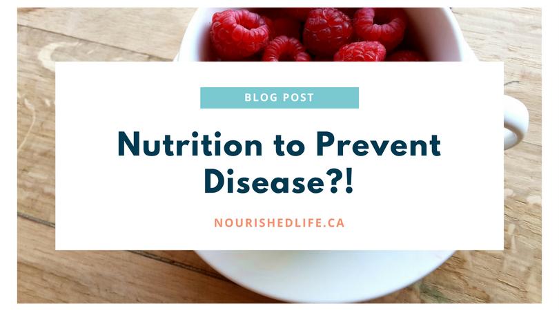 Nutrition to PreventDisease?!