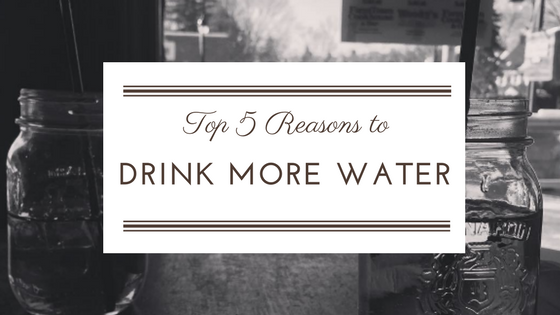 Top 5 Reasons to Drink More Water