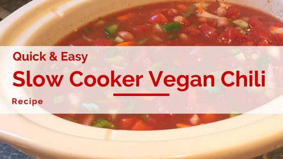 Quick & Easy Slow Cooker VeganChili